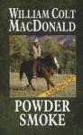 Powder Smoke: A Western Duo - William Colt MacDonald