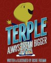 Terple: Always Dream Bigger - Richie Frieman