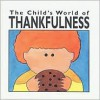 The Child's World Of Thankfulness - Janet McDonnell, Mechelle Ann