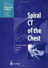 Spiral CT of the Chest (Medical Radiology / Diagnostic Imaging) - Martine Remy-Jardin, Jacques Remy, A.L. Baert
