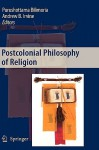 Postcolonial Philosophy Of Religion - Purushottama Bilimoria, Andrew B. Irvine