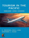 Tourism In The Pacific: Issues And Cases - C. Michael Hall, Stephen J. Page