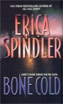 Bone Cold - Erica Spindler