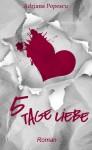 5 Tage Liebe (German Edition) - Adriana Popescu