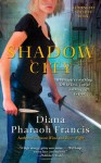 Shadow City - Diana Pharaoh Francis