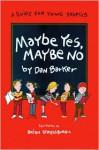 Maybe Yes, Maybe No - Dan Barker, Brian Strassburg