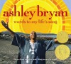 Ashley Bryan: Words to My Life's Song - Ashley Bryan, Bill McGuinness