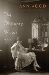The Obituary Writer - Ann Hood