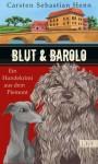 Blut und Barolo - Carsten Sebastian Henn