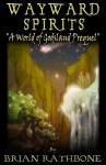 Wayward Spirits - A Prelude to The Dawning of Power (Godsland Series: Prequel) - Brian Rathbone