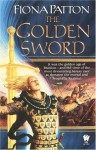 The Golden Sword - Fiona Patton