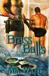 Brass Balls - Mia Watts