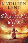 The Traitor's Wife - Kathleen Kent