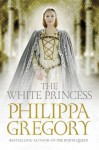 The White Princess (The Cousins' War #5) - Philippa Gregory