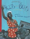 Roots and Blues: A Celebration - Arnold Adoff, R. Gregory Christie