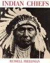 Indian Chiefs - Russell Freedman