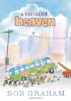 A Bus Called Heaven - Bob Graham