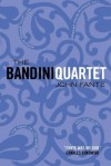 The Bandini Quartet - John Fante