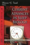 Current Advances in Sleep Biology - Marcos G. Frank