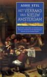 Het verraad van Nieuw Amsterdam: spannende avonturen van waterschout Willem Lootsman in de Amsterdamse haven van de Gouden Eeuw - Ashe Stil