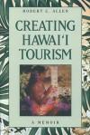 Creating Hawaii Tourism - Robert C. Allen