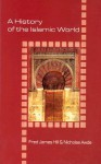 A History of the Islamic World [ILLUSTRATED] - Fred James Hill, Nicholas Awde
