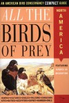 All the Birds of Prey: An American Bird Conservancy Compact Guide - Jack Griggs