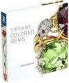 Tiffany Colored Gems - John Loring