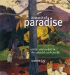 In Search of Paradise: Artists and Writers in the Colonial South Pacific - Graeme Lay
