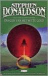 Drager van het witte goud (De kronieken van Thomas Covenant tweede serie, #3) - Max Schuchart, Stephen R. Donaldson