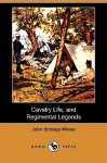 Cavalry Life, and Regimental Legends (Dodo Press) - John Strange Winter