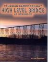 Canadian Pacific Railway High Level Bridge at Lethbridge - Alex Johnston