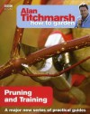 Alan Titchmarsh How to Garden: Pruning and Training - Alan Titchmarsh