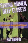 Strong Women, Deep Closets: Lesbians And Homophobia In Sport - Pat Griffin