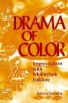 Drama of Color: Improvisation with Multiethnic Folklore - Johnny Saldana