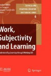 Work, Subjectivity and Learning: Understanding Learning Through Working Life - Stephen Billett