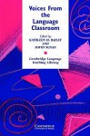 Voices from the Language Classroom: Qualitative Research in Second Language Education - Kathleen M. Bailey