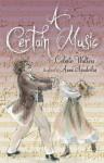 A Certain Music - Celeste Walters, Anne Spudvilas