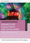 Understanding Research for Social Policy and Social Work: Themes, Methods and Approaches - Saul Becker, Alan Bryman, Harry Ferguson