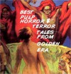 Best Pulp Horror and Terror Tales of the Golden Era - Lloyd Arthur Eshbach, HW Guernsey, Chet Dembeck