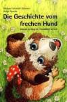 Die Geschichte vom frechen Hund: warum es klug ist, freundlich zu sein - Michael Schmidt-Salomon, Helge Nyncke