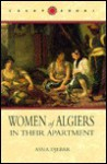 Women of Algiers in Their Apartment, Translated by Marjolijn de Jager, Afterword by Clarisse Zimra - Assia Djebar