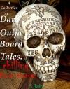 A Collection of Dark Ouija Board Tales: True Occult Stories from the Dark Side. Occult Satanism Demonology. - S. Rain