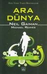 Ara Dünya - Michael Reaves, Emine Ayhan, Neil Gaiman