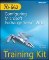 MCTS Self-Paced Training Kit (Exam 70-662): Configuring Microsoft® Exchange Server 2010: Configuring Microsoft Exchange Server 2010 - Orin And Ian McLean Thomas, Ian McLean