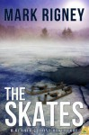 The Skates - Mark Rigney