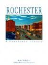 Rochester: A Panoramic History - BLake McKelvey, Ruth Rosenberg-Naparsteck