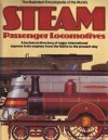 The Illustrated Encyclopedia of the World's Steam Passenger Locomotives - Brian Hollingsworth
