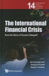 The International Financial Crisis: Have the Rules of Finance Changed? - Asli Demirguc-Kunt, Douglas D. Evanoff, George G. Kaufman