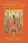 The Church: Communion in the Holy Spirit (The Experience of God, Volume 4) - Dumitru Stăniloae